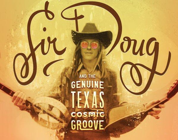 "Cartel de ""Sir Doug And The Genuine Texas Cosmic Groove"""