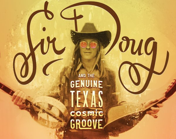 "Cartel de ""Sir Doug And The Genuine Texas Cosmic Groove"""